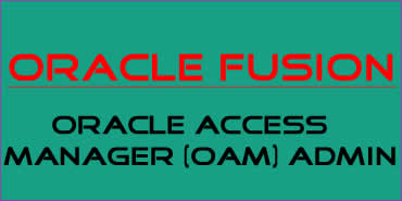 Oracle Access Manager(OAM) Admin