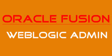 Oracle Fusion Weblogic Admin